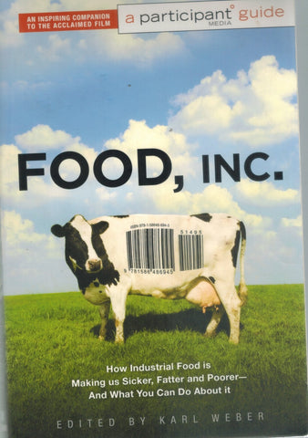 FOOD, INC.  A Participant Guide  by Weber, Karl