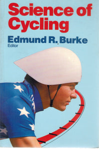 SCIENCE OF CYCLING  by Burke, Edmund R.