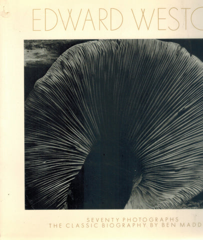 EDWARD WESTON Seventy Photographs : Biography  by Maddow, Ben