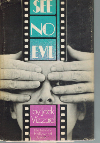 SEE NO EVIL Life Inside a Hollywood Censor  by Vizzard, Jack