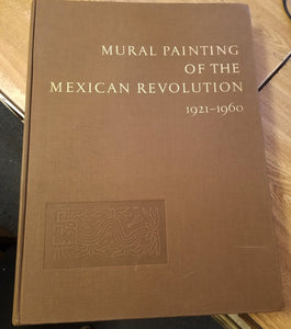 MURAL PAINTING OF THE MEXICAN REVOLUTION, 1921-1960  by Banco Nacional De Comercio Exterior