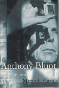 ANTHONY BLUNT His Lives  by Carter, Miranda