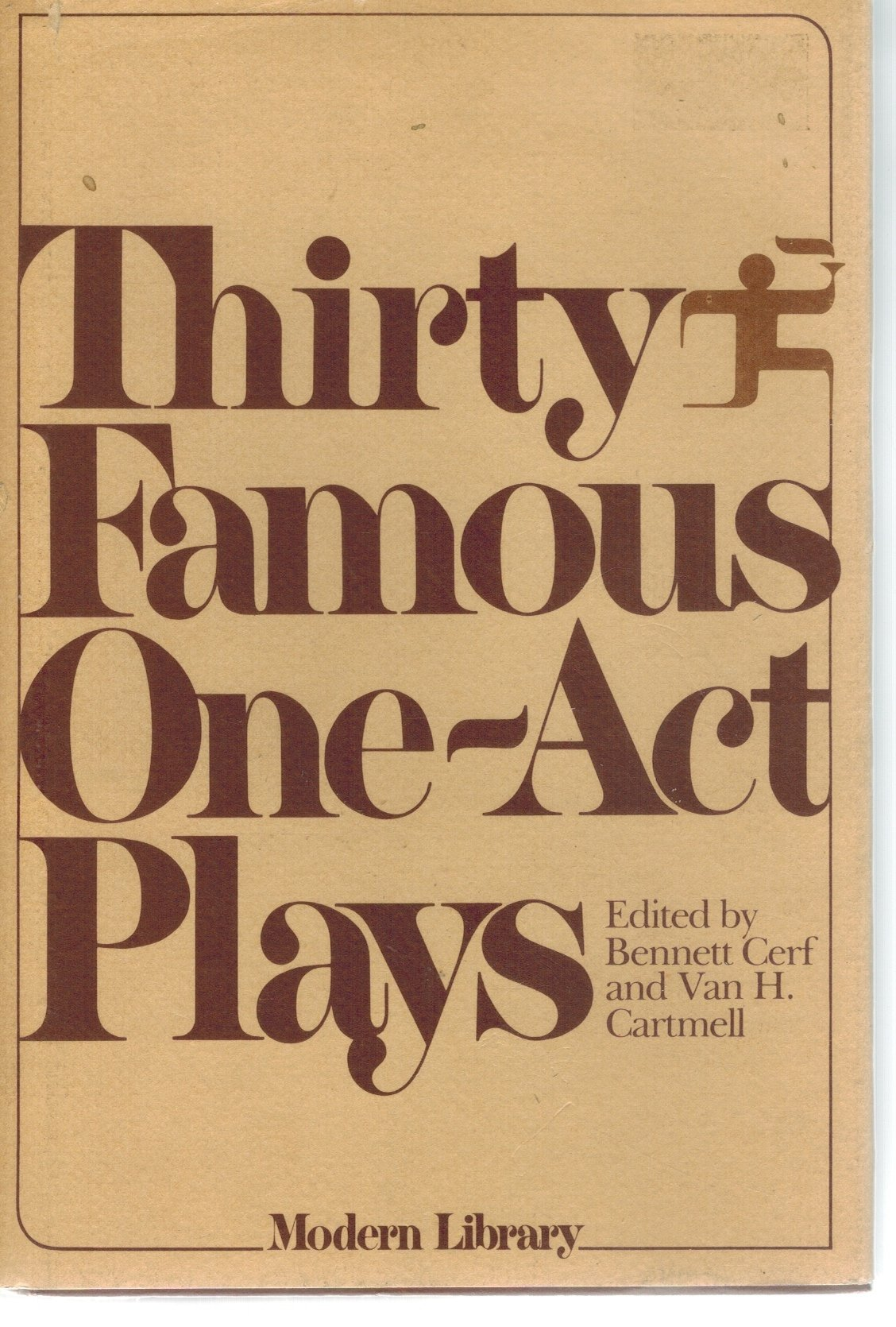 THIRTY FAMOUS ONE ACT PLAYS.  by Cerf, Bennett & Cartmell, Van H. , Eds.