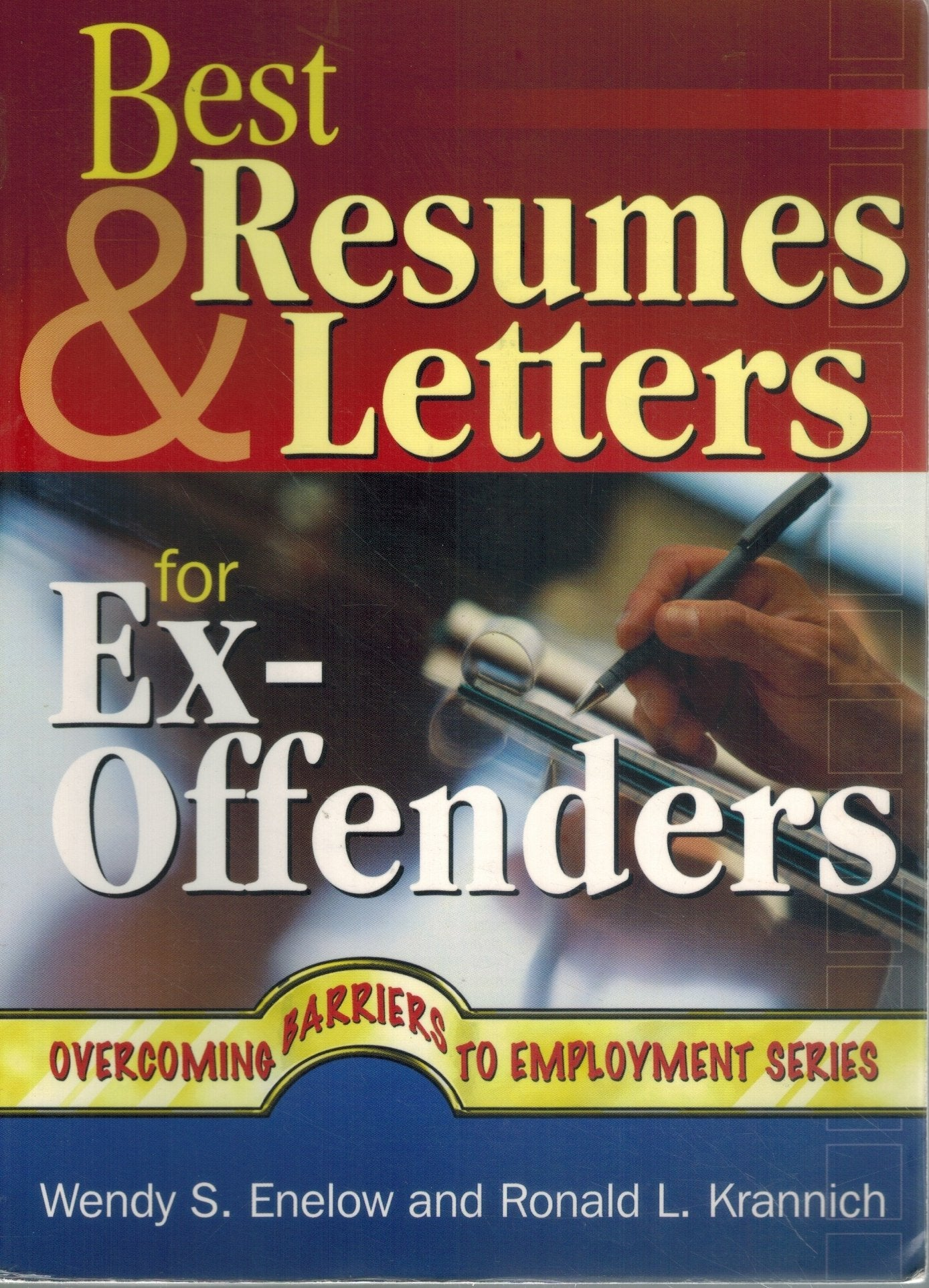 BEST RESUMES AND LETTERS FOR EX-OFFENDERS  by Enelow, Wendy S. & Ronald Krannich