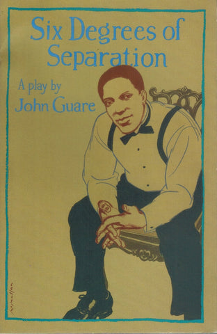 SIX DEGREES OF SEPARATION A Play  by Guare, John