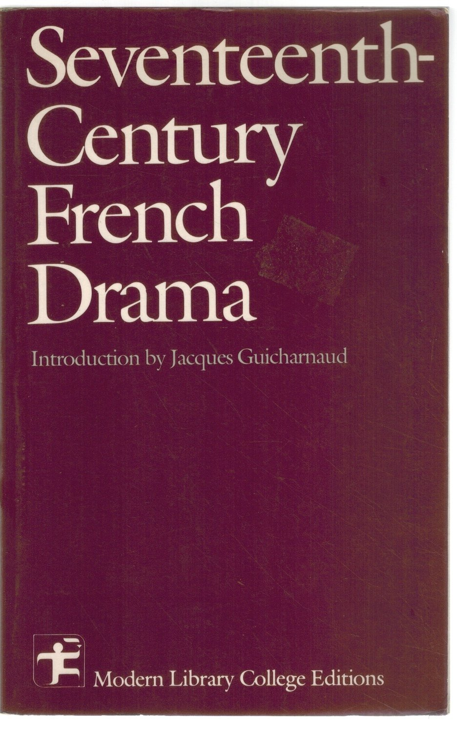 SEVENTEENTH-CENTURY FRENCH DRAMA  by Guicharnaud, Jacques