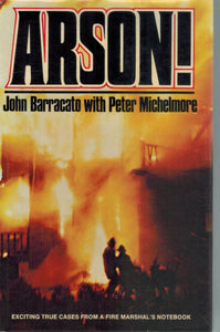 ARSON!  by Barracato, John