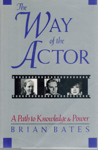 WAY OF THE ACTOR A Path to Knowledge and Power by Brian Bates  by Bates, Brian