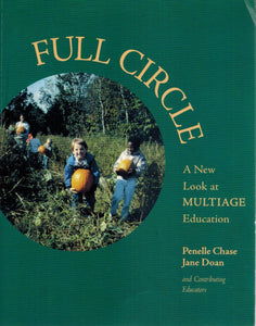 FULL CIRCLE A New Look At Multiage Education  by Doan, Jane & Penelle Chase