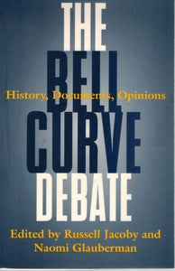 THE BELL CURVE DEBATE  by Jacoby, Russell & Naomi Glauberman
