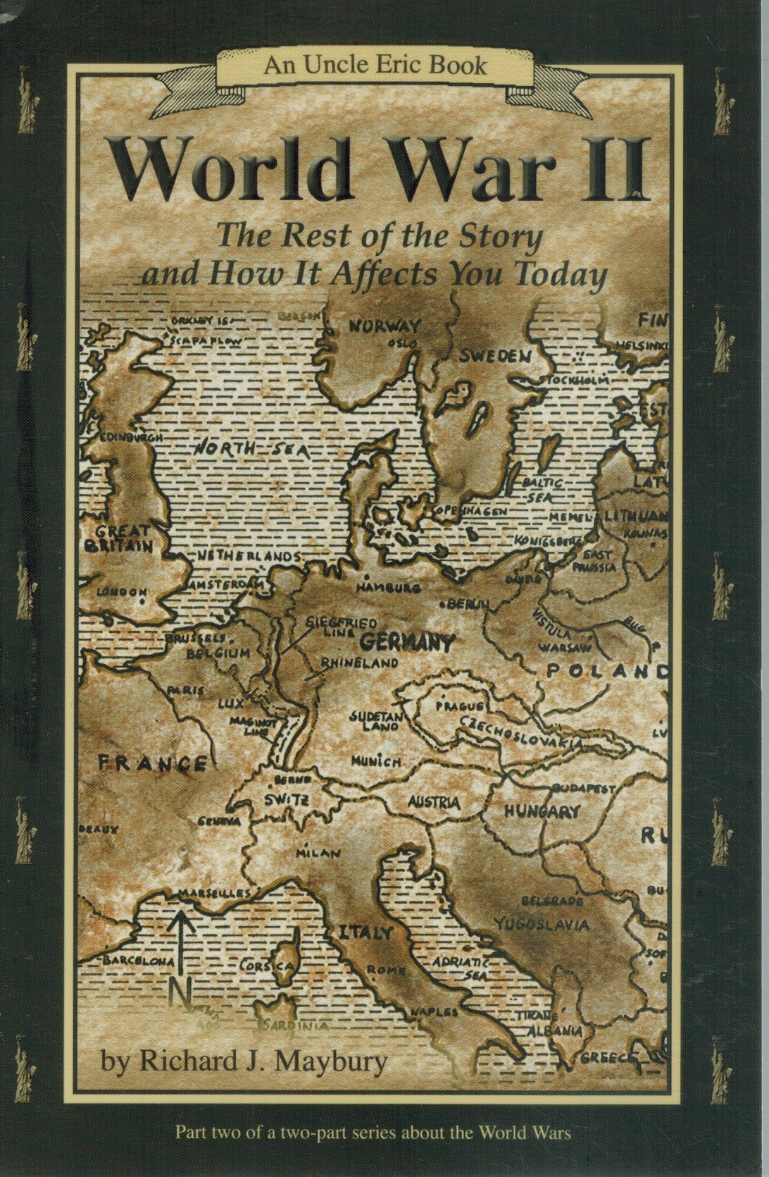 WORLD WAR II The Rest of the Story and How it Affects You Today, 1930 to  September 11, 2001  by Maybury, Richard J. & Jane A. Williams