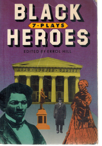 BLACK HEROES Seven Plays  by Hill, Errol
