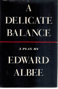 A DELICATE BALANCE A Play  by Albee, Edward