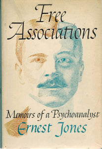 FREE ASSOCIATIONS - MEMOIRS OF A PSYCHOANALYST  by Jones, Ernest