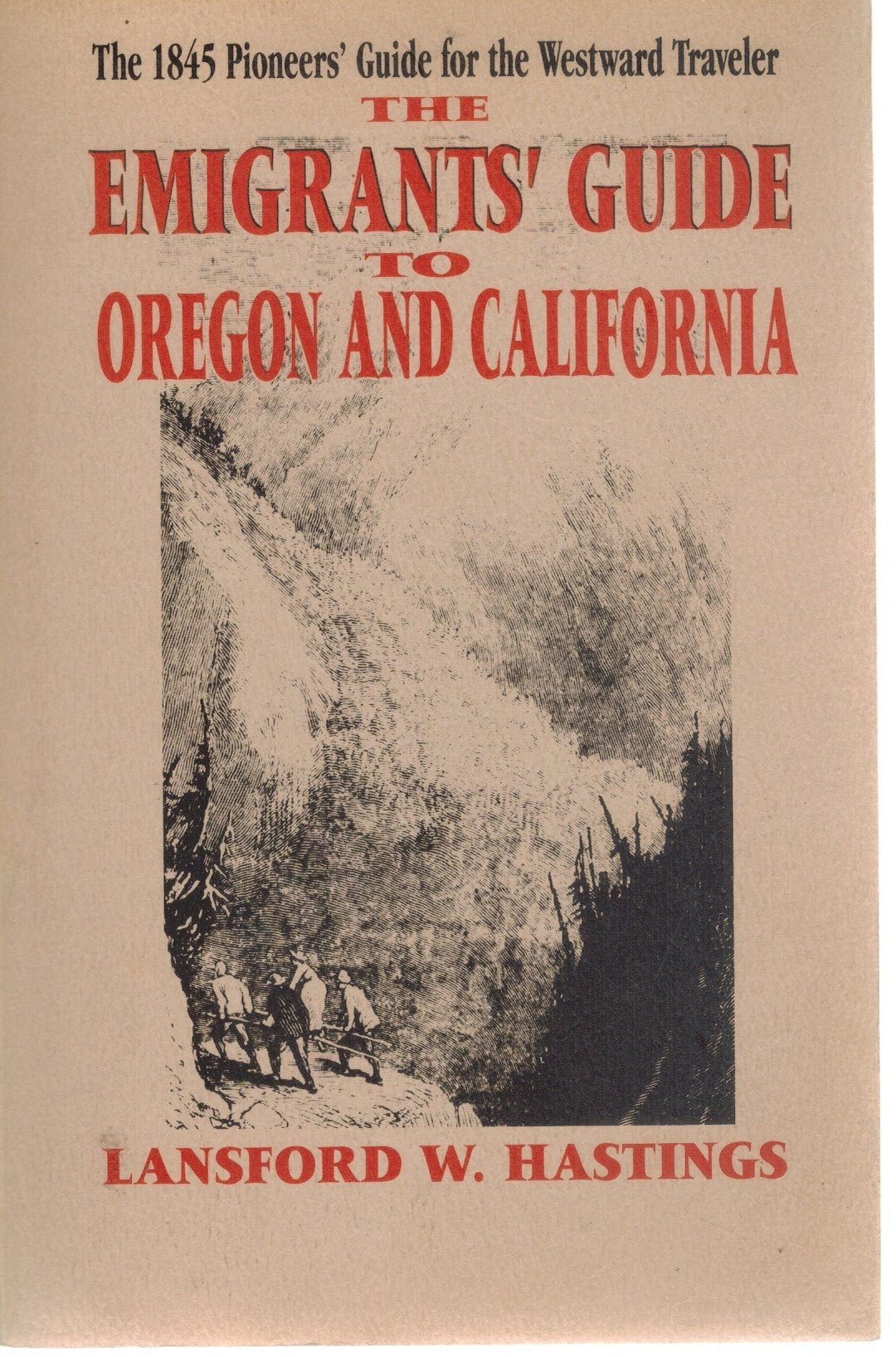 EMIGRANTS GUIDE TO OREGON & CALIFORNIA  by Hastings, Lansford