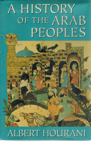 A HISTORY OF THE ARAB PEOPLES  by Hourani, Albert