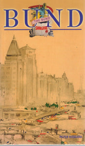 THE BUND SHANGHAI China Faces West  by Hibbard, Peter