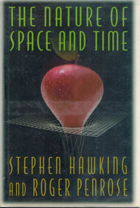 THE NATURE OF SPACE AND TIME  by Hawking, Stephen W. & Roger Penrose