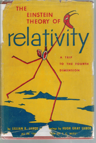 THE EINSTEIN THEORY OF RELATIVITY A Trip to the Fourth Dimension  by Lieber , Lillian