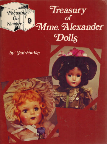TREASURY OF MME. ALEXANDER DOLLS (FOCUSING ON)  by Foulke, Jan