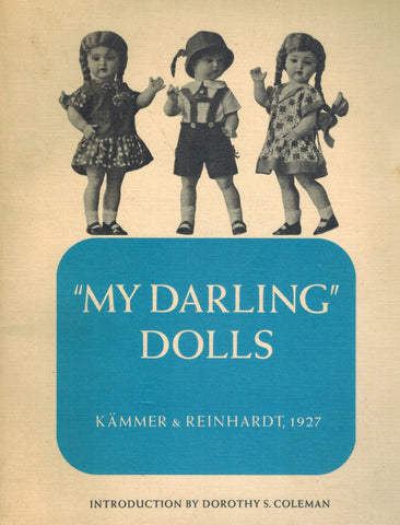 MY DARLING DOLLS Kammer & Reinhardt 1927  by Coleman, Dorothy S. , editor