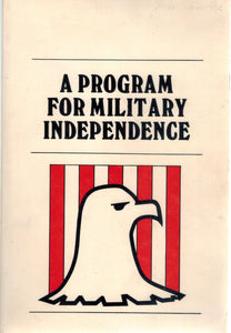 A PROGRAM FOR MILITARY INDEPENDENCE; INDEPEDENCE THROUGH MILITARY STRENGTH  by Capitol Hill Staff Group