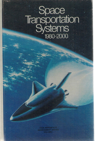 SPACE TRANSPORTATION SYSTEMS 1980-2000  by Salkeid, Robert Et Al