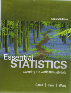 ESSENTIAL STATISTICS  by Gould, Robert & Colleen N. Ryan & Rebecca Wong