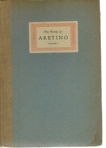 THE WORKS OF ARETINO- TWO VOLUMES  by Putnam, Samuel and Aretino