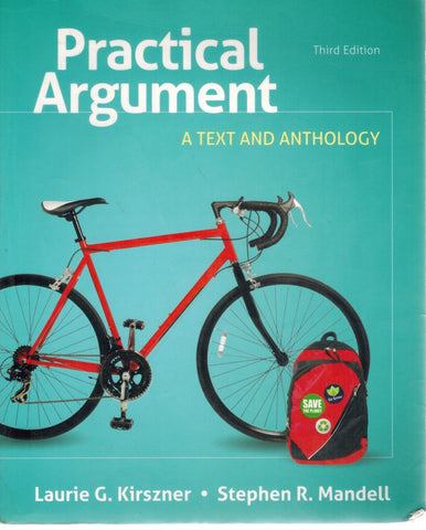 PRACTICAL ARGUMENT A Text and Anthology  by Kirszner, Laurie G. & Stephen R. Mandell