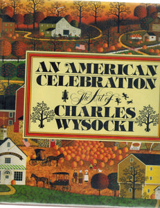 AN AMERICAN CELEBRATION The Art of Charles Wysocki  by Ballantine, Betty