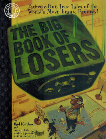 THE BIG BOOK OF LOSERS  by Kirchner, Paul