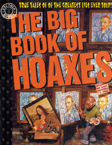 THE BIG BOOK OF HOAXES True Tales of the Greatest Lies Ever Told!  by Sifakis, Carl
