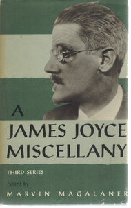 A JAMES JOYCE MISCELLANY, THIRD SERIES  by Magalaner, Marvin