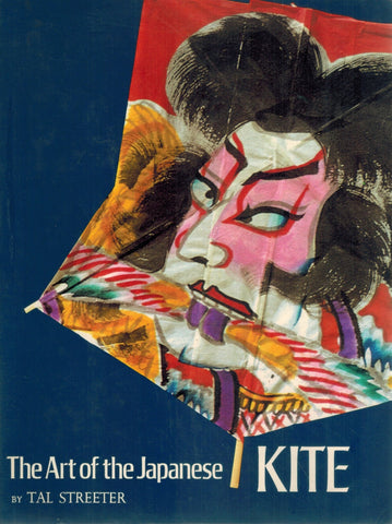 THE ART OF THE JAPANESE KITE  by Streeter, Tal
