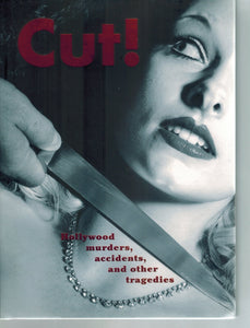 CUT!  Hollywood Murders, Accidents, and Other Tragedies  by Imwold, Denise & Andrew Brettell & Heather Von Rohr & Warren Hsu Leonard