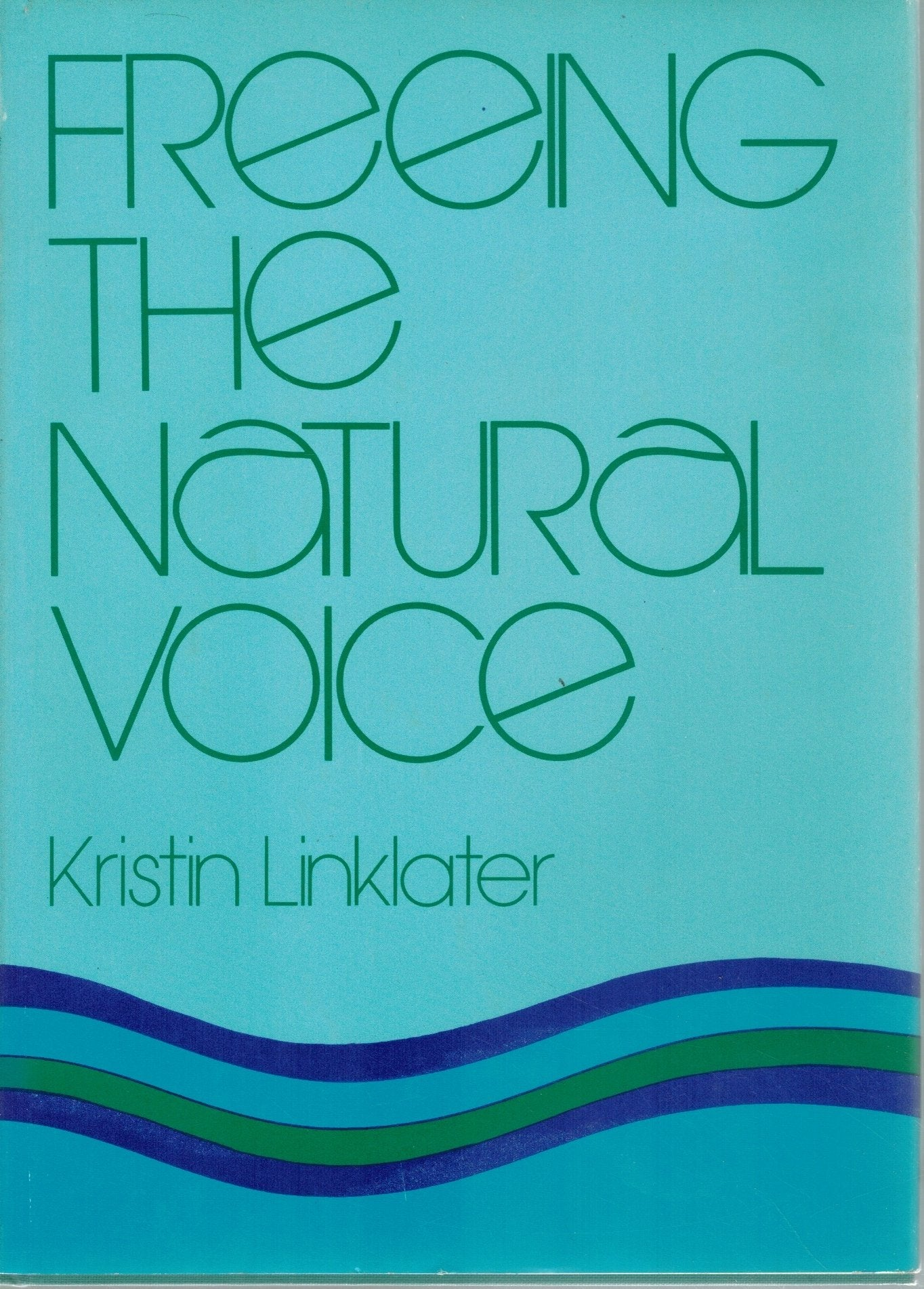 FREEING THE NATURAL VOICE  by Linklater, Kristin