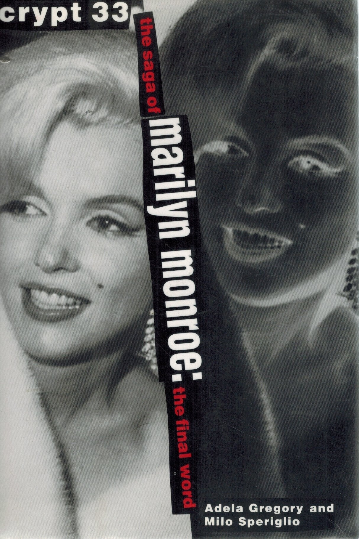 CRYPT 33 The Saga of Marilyn Monroe - the Final Word  by Gregory, Adela & Milo Speriglio