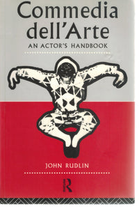 COMMEDIA DELL'ARTE An Actor's Handbook  by Rudlin, John