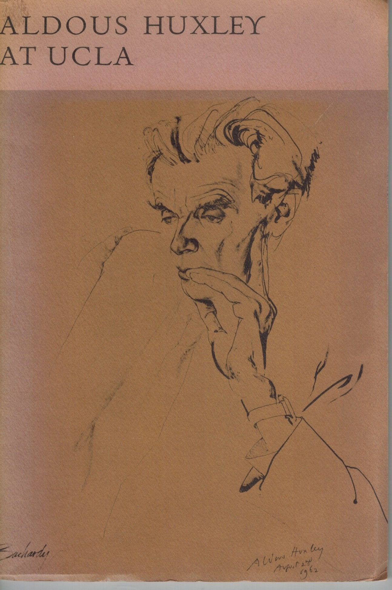 ALDOUS HUXLEY AT UCLA A Catalogue of the Manuscripts in the Aldous Huxley  Collection with the Texts of Three Unpublished Letters  by Huxley, Aldous and George Wickes