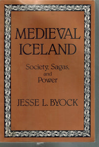 MEDIEVAL ICELAND Society, Sagas, and Power  by Byock, Jesse L.