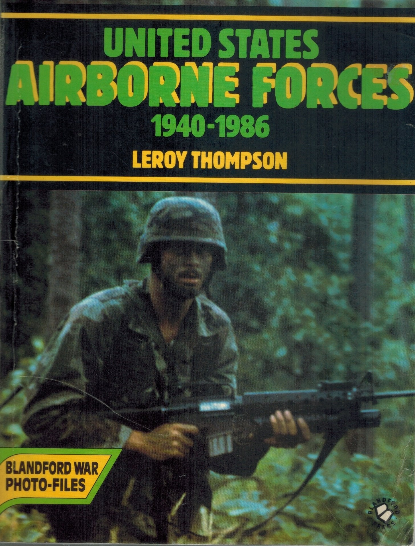 UNITED STATES AIRBORNE FORCES 1940-1986  by Thompson, Leroy
