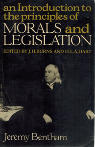 AN INTRODUCTION TO THE PRINCIPLES OF MORALS AND LEGISLATION  by Bentham, Jeremy