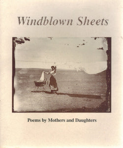 WINDBLOWN SHEETS Poems by Mothers and Daughters  by Dunn, Carolyn Et Al