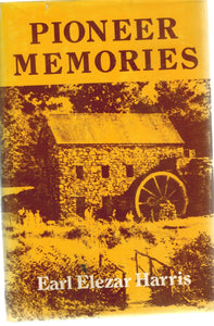 PIONEER MEMORIES  by Harris, Earl Elezar