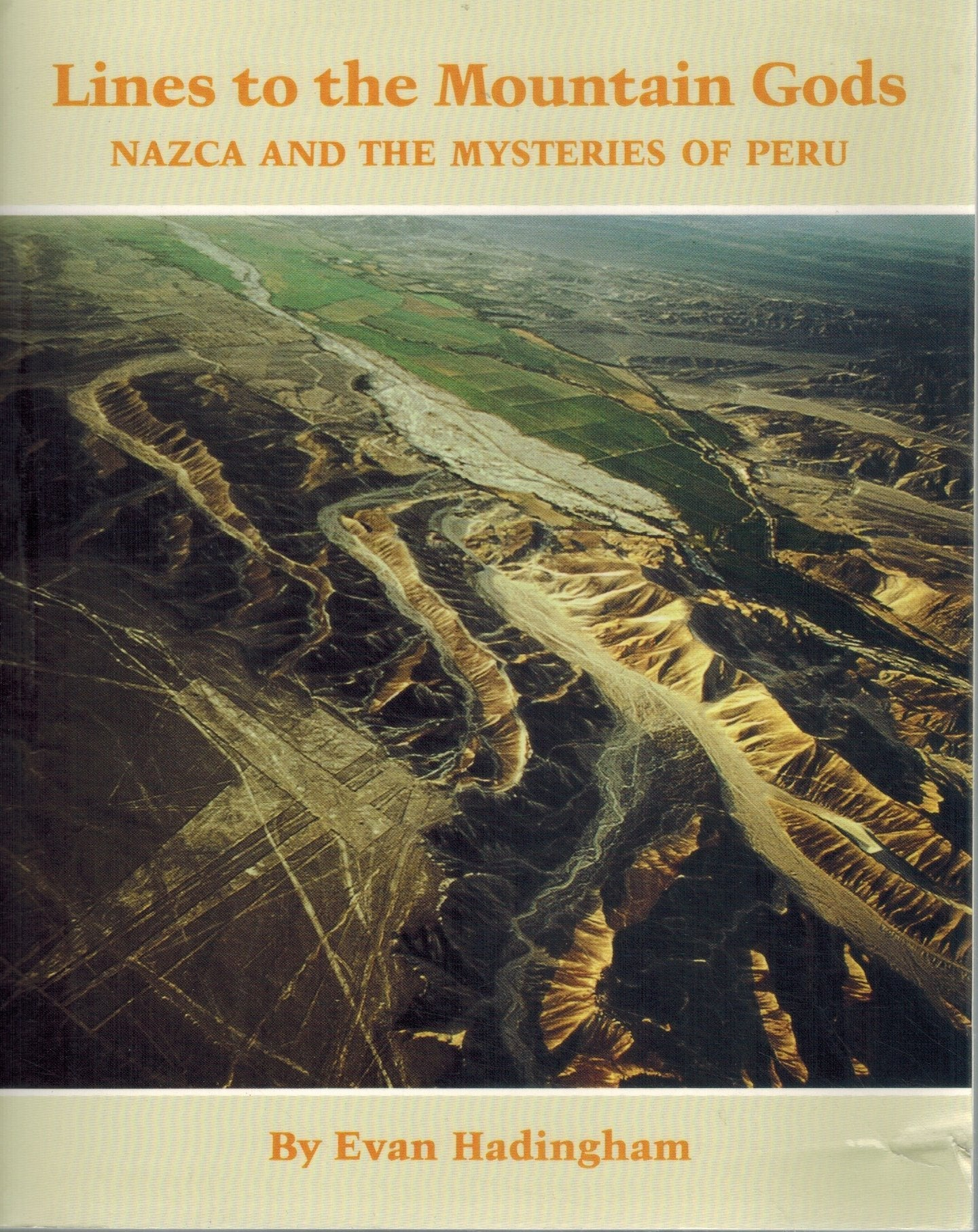 LINES TO THE MOUNTAIN GODS Nazca and the Mysteries of Peru  by Hadingham, Evan