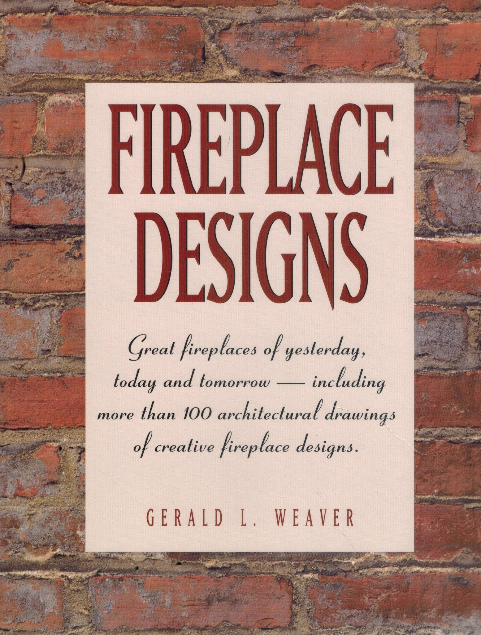 FIREPLACE DESIGNS  by Weaver, Gerald L.