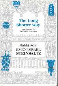 THE LONG SHORTER WAY Discourses on Chassidic Thought  by Steinsaltz, Adin
