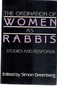 THE ORDINATION OF WOMEN AS RABBIS Studies and Responsa  by Greenberg, Simon