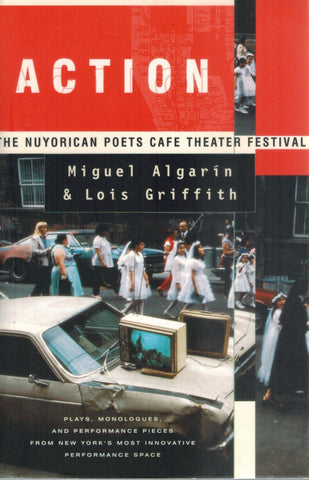 ACTION The Nuyorican Poets Cafe Theater Festival  by Griffith, Lois & Miguel Algarin